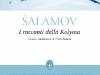 Racconti della Kolyma. Storie dai lager staliniani