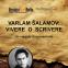 VARLAM ŠALAMOV: VIVERE O SCRIVERE